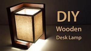How To Build A Wooden Desk Lamp DIY Project YouTube