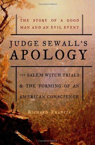 Judge Sewall's Apology The Salem Witch Trials And The