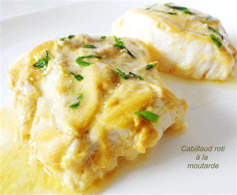 cuisiner du cabillaud cabillaud rôti à la moutarde recette sauces œufs et