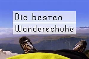 Kaltschaummatratzen Test Die Besten : wanderschuhe test 2018 die 5 besten berg und trekkingschuhe ~ Bigdaddyawards.com Haus und Dekorationen