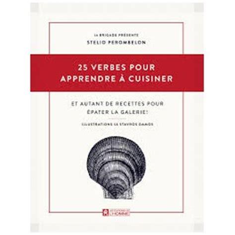 cuisine casher definition 25 verbes pour apprendre à cuisiner et autant de recettes pour épater la galerie librairie