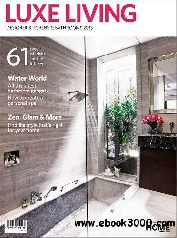 designer kitchen and bathroom magazine luxe living magazine issue 8 designer kitchens 8667