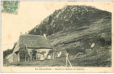 63 le mont dore buvette et sommet du capucin 1907 animation