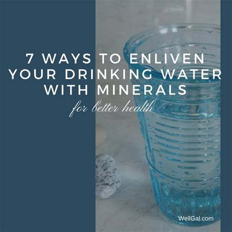 easy ways  enliven  drinking water  minerals