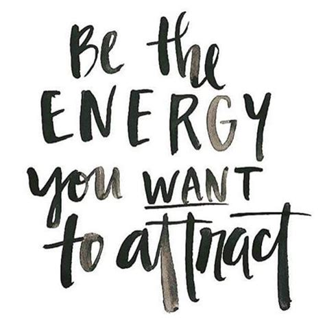 Be The Energy You Want To Attract Pictures, Photos, And