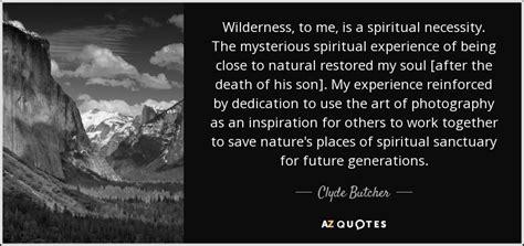 clyde butcher quote wilderness     spiritual