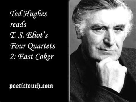 Right from the beginning of this poem, hughes sets a questioning tone and a gloomy mood, by using a series of rhetorical quetions and the repetition of the monosyllabic abstract noun, 'death.' Elliot's East Coker muses about time past and time present. Just brilliant. I read excerpts at ...