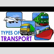 Types Of Transport  Fun And Learn Youtube