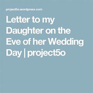 letter to my daughter on the eve of her wedding day With letter to your daughter on her wedding day