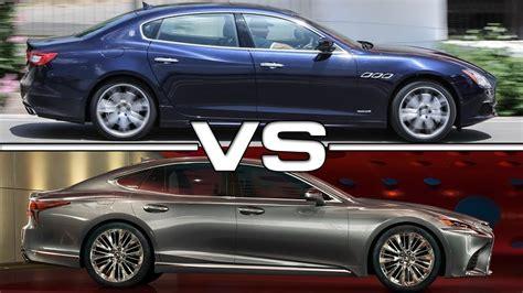 Vs Maserati by 2017 Maserati Quattroporte Vs 2018 Lexus Ls