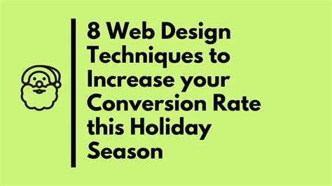 Web Design Techniques Increase Your Conversion Rate