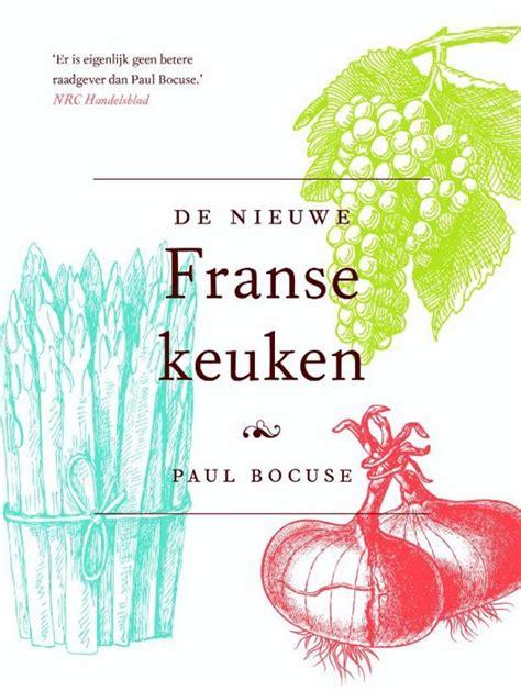 De Franse Keuken by Bol De Nieuwe Franse Keuken P Bocuse