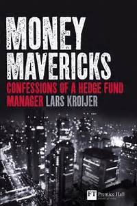 Money Mavericks: Confessions of a Hedge-Fund Manager by ...