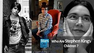 Who Are Stephen King's Children ? [1 Daughter And 2 Sons ...