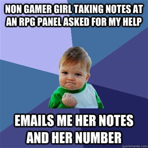 Notes Meme - non gamer girl taking notes at an rpg panel asked for my help emails me her notes and her number