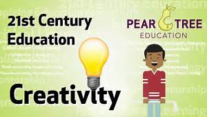 Creativity In Education  21st Century Education