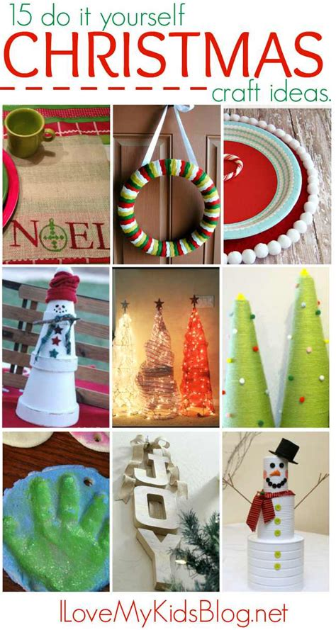 15 do it yourself christmas craft ideas i love my kids blog