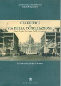 Libreria San Paolo Via Della Conciliazione Roma by Gli Edifici Di Via Della Conciliazione Palazzi Propilei
