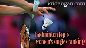 Badminton Top 5 women's singles rankings - Kridangan