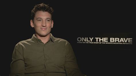 Miles alexander teller is an american actor and musician. Miles Teller on Keeping the True Story Honest in Only the ...