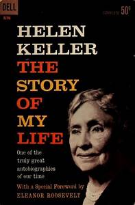 The Story of My Life by Helen Keller | neat | Pinterest