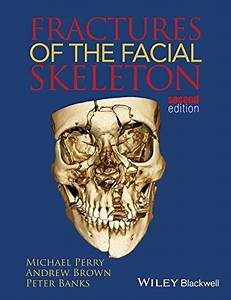 Fractures Of The Facial Skeleton 2nd Edition Pdf