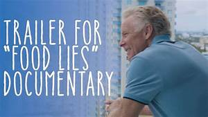 """Trailer for """"Food Lies"""" Documentary - YouTube"""