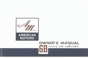 Owner U0026 39 S Manual  Factory Authorized Reproduction  1968 Amc