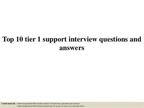 help desk technical interview questions top 10 tier 1 support interview questions and answers