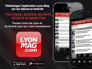 Application Gratuite Pour Android : lyon mag t l chargez l application gratuite pour iphone et android ~ Medecine-chirurgie-esthetiques.com Avis de Voitures