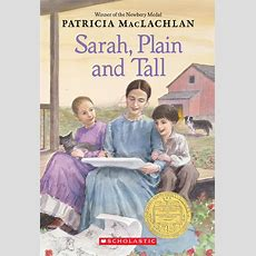 Sarah, Plain And Tall By Patricia Maclachlan Scholastic