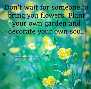 Inspirational Quotes About Flowers Blooming. QuotesGram