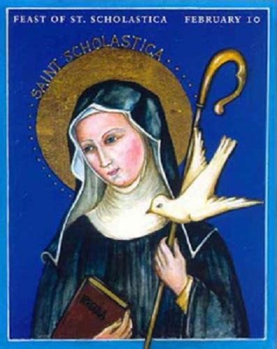 prayers quips  quotes st scholastica feast day feb