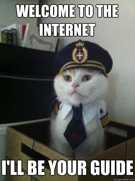Internet Guide Meme - welcome to the internet i ll be your guide captain kitteh quickmeme