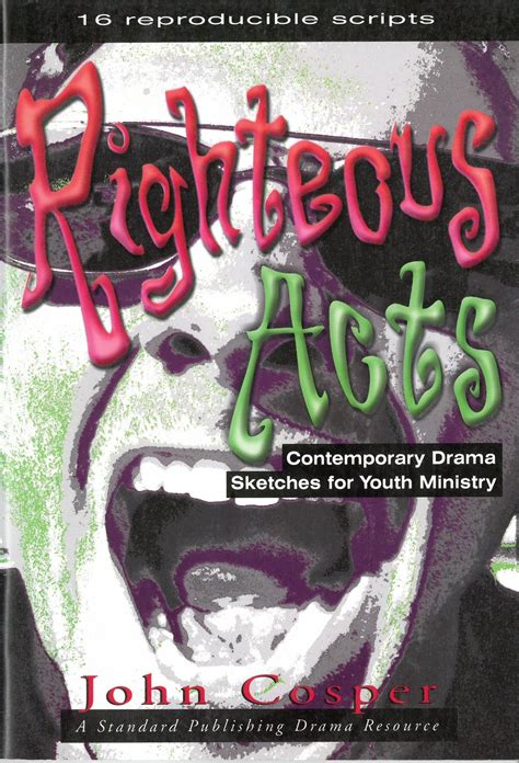 righteous acts contemporary drama sketches youth ministry cpyc