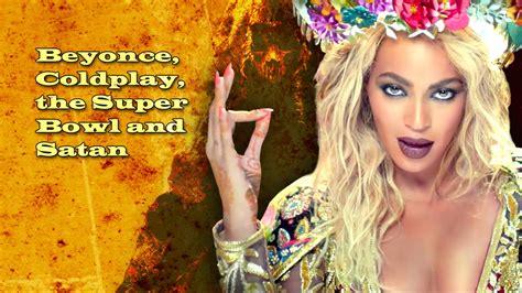 Coldplay Illuminati Beyonce Coldplay The Bowl And Satan