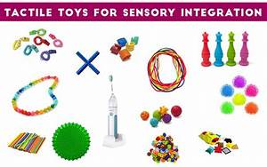 Tactile Toys: Toys for Sensory Defensiveness and Tactile ...