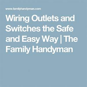 27 Top Tips For Wiring Switches And Outlets Yourself