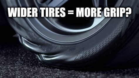 Do Wider Tires Actually Have More Grip?