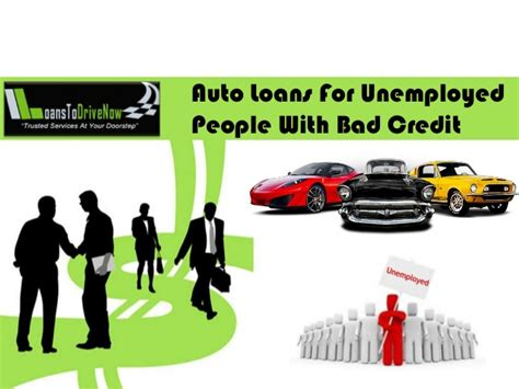 Get Auto Loans For Unemployed People With Bad Credit