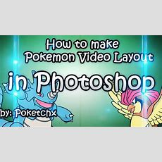 How To Make Pokemon Video Layout In Photoshop  Poketchx Youtube