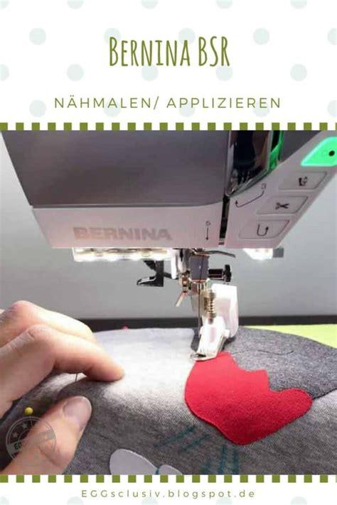 naehmalen mit dem bernina stitch regulator bsr handmade