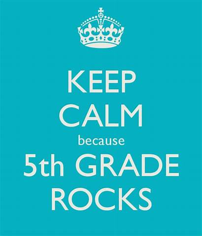 5th Grade Calm Keep Fifth Rocks Because