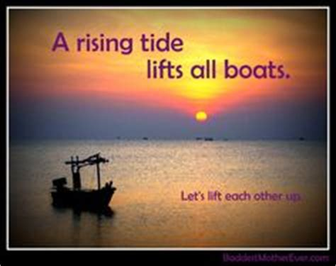 A Rising Tide Lifts All Boats Sentence quotes for bad mothers on pinterest mary oliver hermann