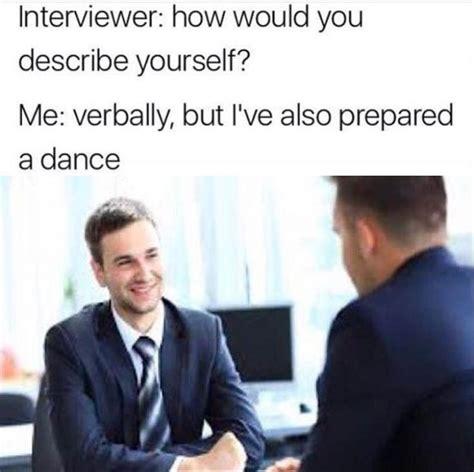 Job Interview Meme - 25 best ideas about job interview funny on pinterest popular interview questions job