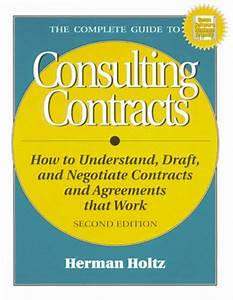 Complete Guide To Consulting Contracts By Herman Holtz