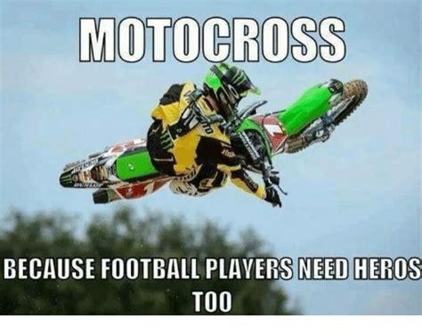 Motocross Because Football Players Need Heros Too
