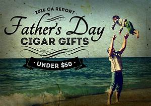 Perfect Father's Day Cigar Gifts for Under $50 | Newswire