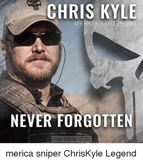 Chris Kyle Meme - chris kyle apr 1914 feb 202013 never forgotten grunt style merica sniper chriskyle legend meme