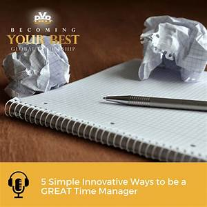 5 Simple Innovative Ways to be a GREAT Time Manager